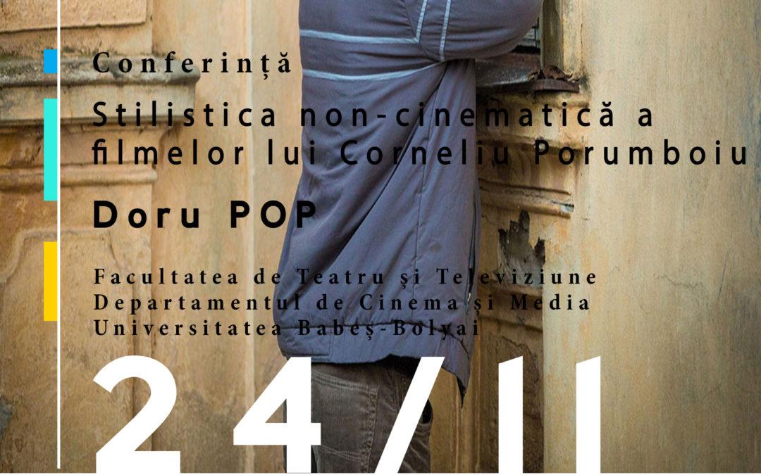 """Conferința """"Stilistica non-cinematică a filmelor lui Corneliu Porumboiu"""""""