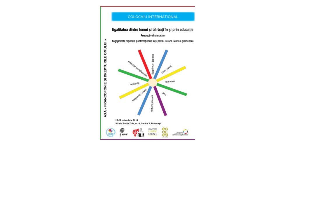 """Colocviul internațional """"Egalitatea dintre femei și bărbați în și prin educație. Perspective încrucișate: angajamente naționale și internaționale în și pentru Europa Centrală și Orientală"""""""