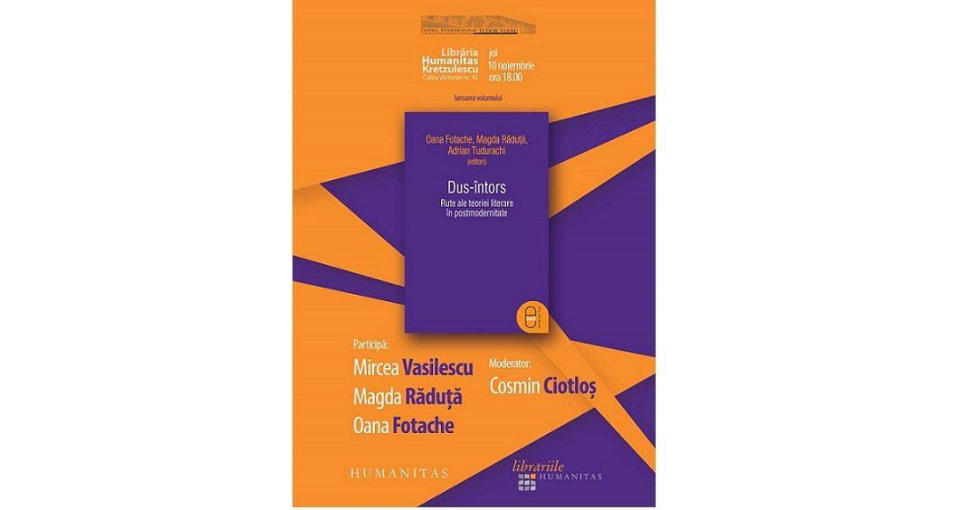 """Volumul colectiv """"Dus-întors. Rute ale teoriei literare în postmodernitate"""" (e-book), lansat la librăria Humanitas Kretzulescu"""