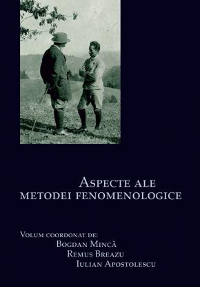 """""""Aspecte ale metodei fenomenologice"""" – Bogdan Mincă, Remus Breazu și Iulian Apostolescu"""