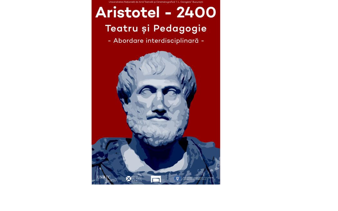 """Profesori ai Universității din București vor participa la evenimentul """"Aristotel 2400 – Teatru și Pedagogie. Abordare interdisciplinară"""""""