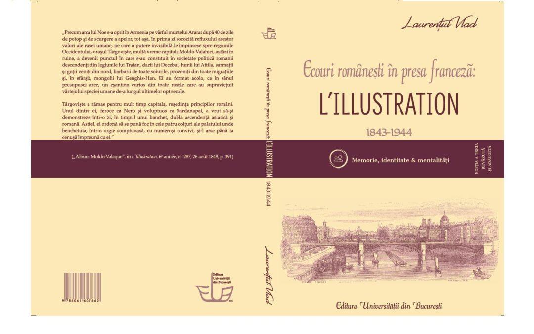 """,,Ecouri româneşti în presa franceză: L'Illustration, 1843-1944,"""" la Editura Universității din București"""