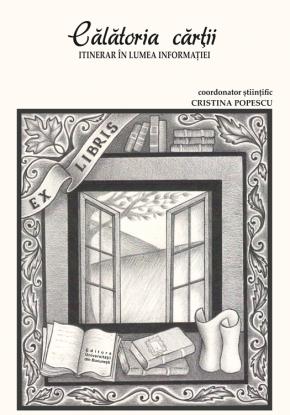 """,,Călătoria cărții: itinerar în lumea informației"""" – coordonator științific Cristina Popescu"""