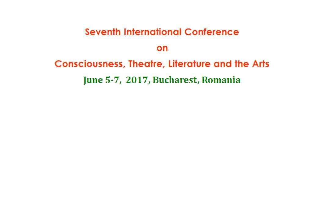 """Conferinţa internaţională """"Consciousness, Theatre, Literature and the Arts"""" – apel la contribuţii"""