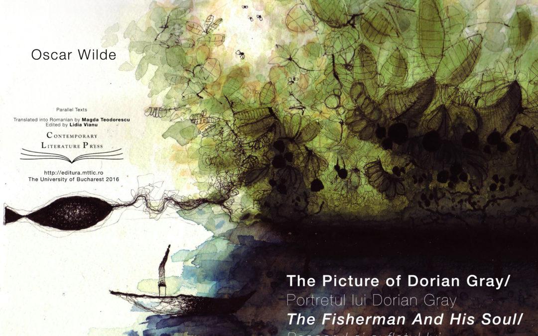 """,,Oscar Wilde. Portretul lui Dorian Gray, Criticul Artist, De Profundis, Pescarul și sufletul său"""" la Contemporary Literature Press"""