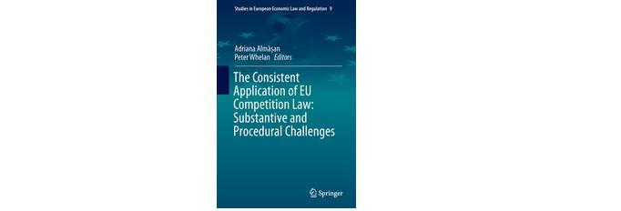 """The Consistent Application of EU Competition Law"", volum co-editat de conf. univ. dr. Adriana Almășan"