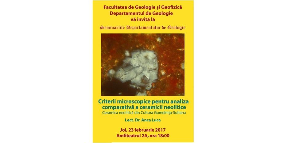 """Prelegerea ,,Criterii microscopice pentru analiza comparativă a ceramicii neolitice. Studiu de caz: ceramica neolitică din Cultura Gumelnița-Sultana"""" din cadrul Seminariilor Departamentului de Geologie"""