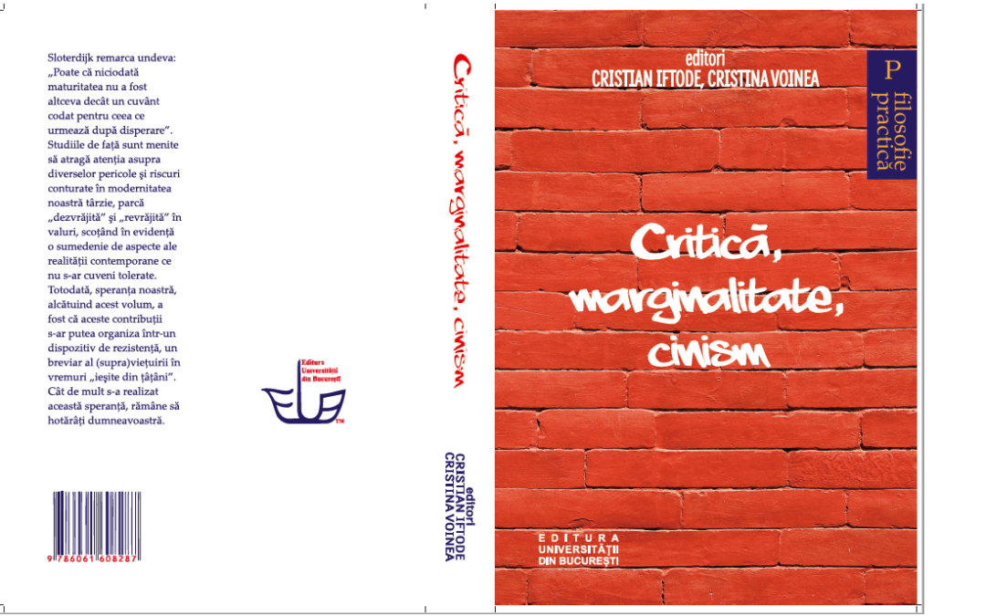 """Volumul colectiv ,,Critică, marginalitate, cinism"""" – Cristian Iftode și Cristina Voinea"""