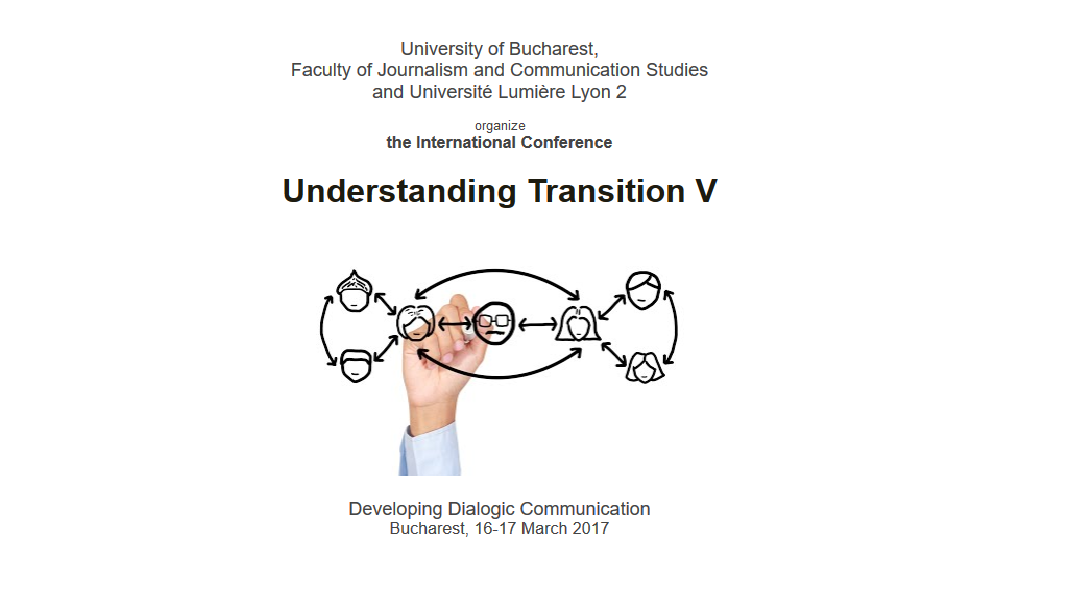 "Conferința internațională ""Understanding Transition V – Developing Dialogic Communication"""