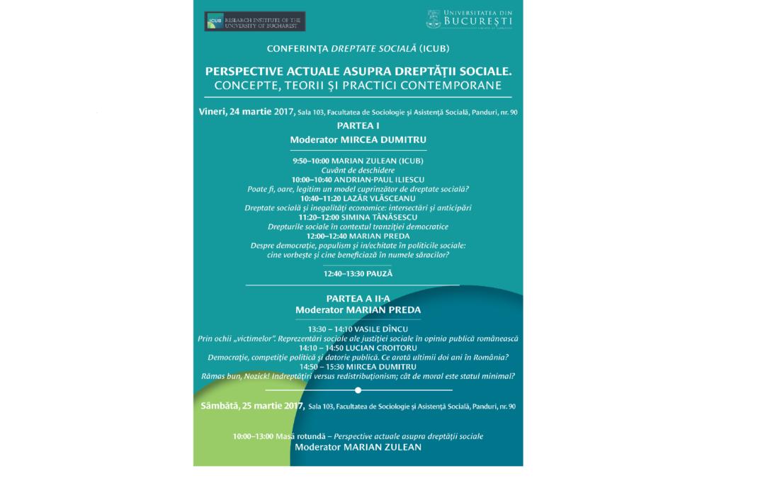 """Conferinţa """"Perspective actuale asupra dreptăţii sociale. Concepte, teorii şi practici contemporane"""""""