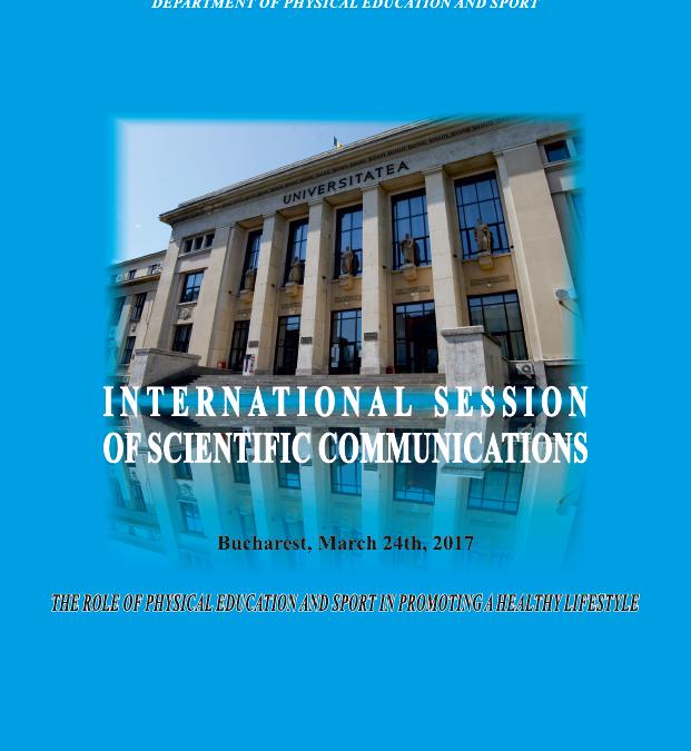 """Sesiune Internaţională de Comunicări Ştiinţifice """"The Role of Physical Education and Sport in Promoting a Healthy Lifestyle"""""""