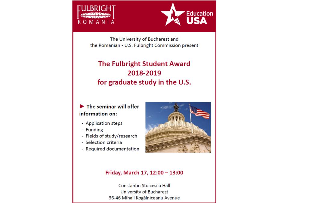 Bursele Fulbright Student 2018-2019 pentru studenții, masteranzii și doctoranzii români
