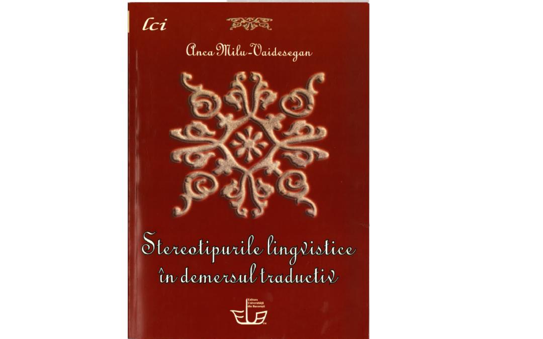 """,,Stereotipurile lingvistice în demersul traductiv: Jorge Amado în franceză și română"""" – Anca Milu-Vaidesegan"""
