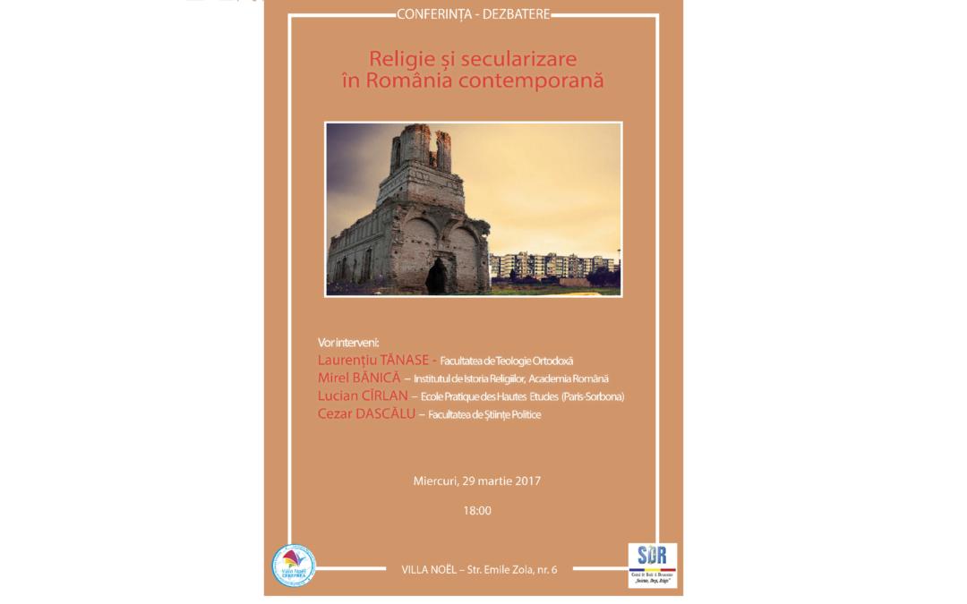 """Conferința-dezbatere """"Religie și secularizare în România contemporană"""""""