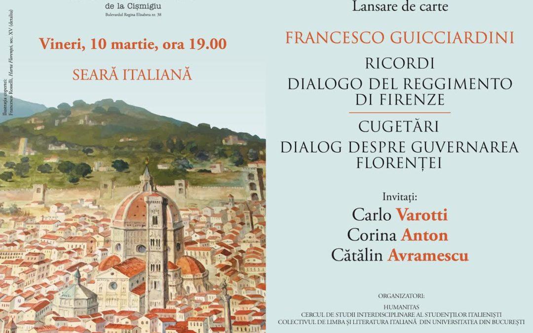 """Lansarea volumului """"Ricordi. Dialogo del reggimento di Firenze/ Cugetări. Dialog despre guvernarea Florenței"""" la Editura Humanitas"""
