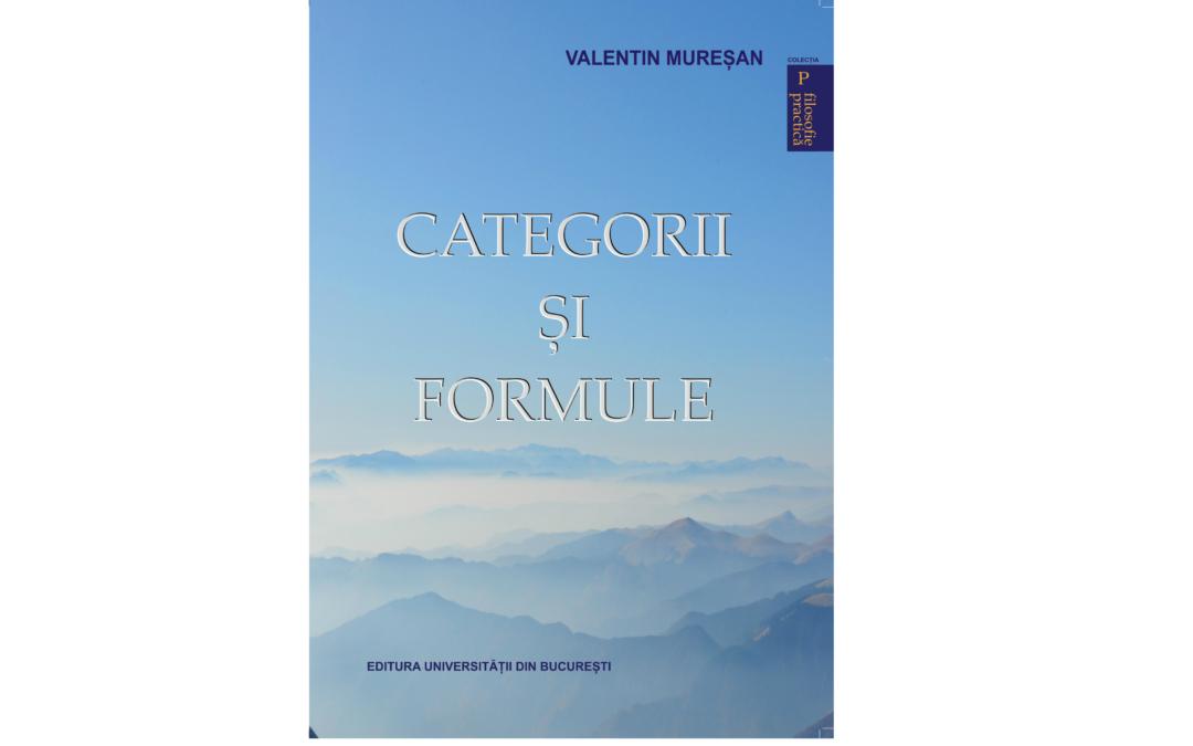 """Lansarea volumului """"Categorii și formule"""" de prof. univ. dr. Valentin Mureșan"""