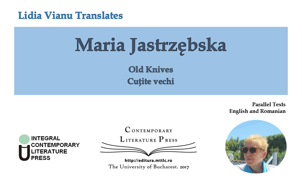 "Lansarea volumului ""Lidia Vianu Translates. Maria Jastrzębska Old Knives. Cuțite vechi"" la Contemporary Literature Press"