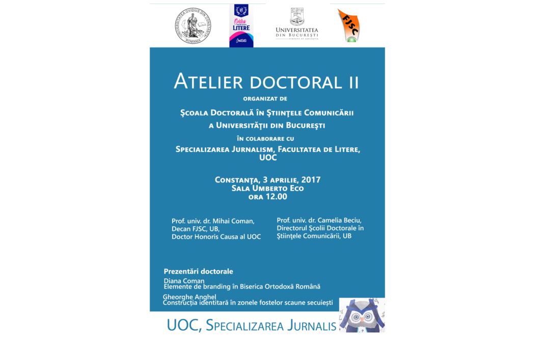 Atelier doctoral II organizat de Şcoala Doctorală în Ştiinţele Comunicării a Universității din București