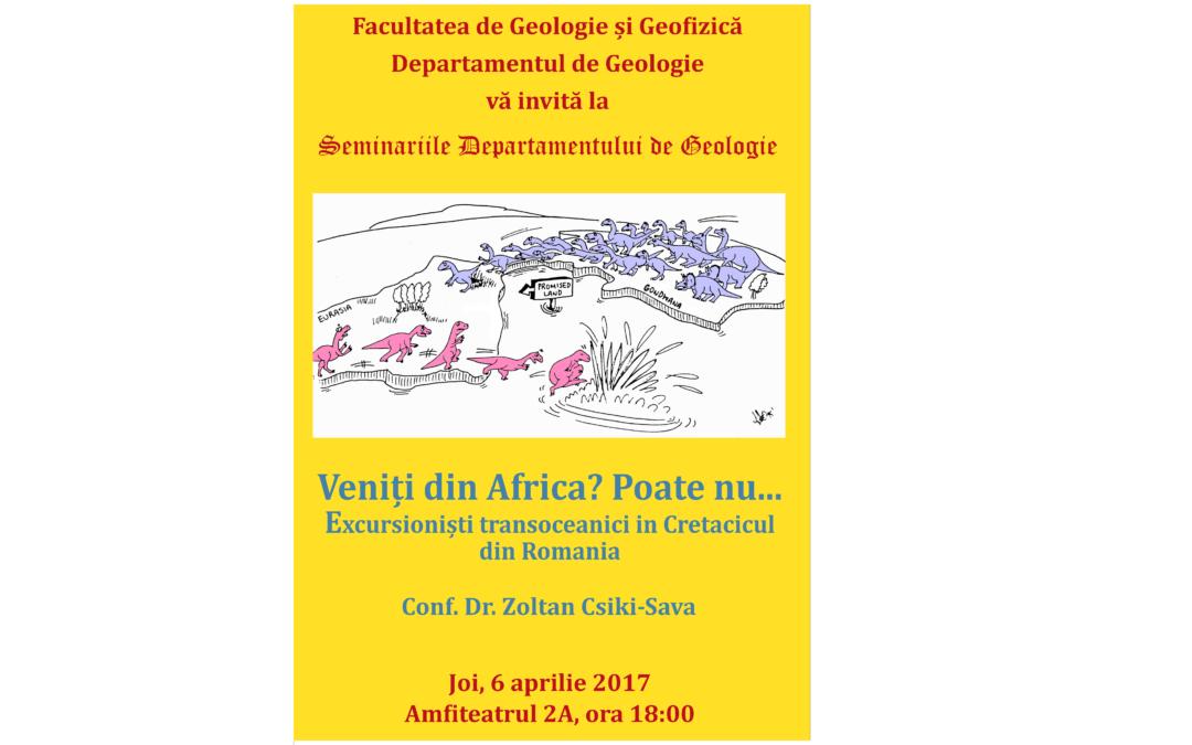 """Prelegerea ,,Veniți din Africa? Poate nu… Excursioniștii transoceanici în Cretacicul din România"""" în cadrul Seminariilor Departamentului de Geologie"""