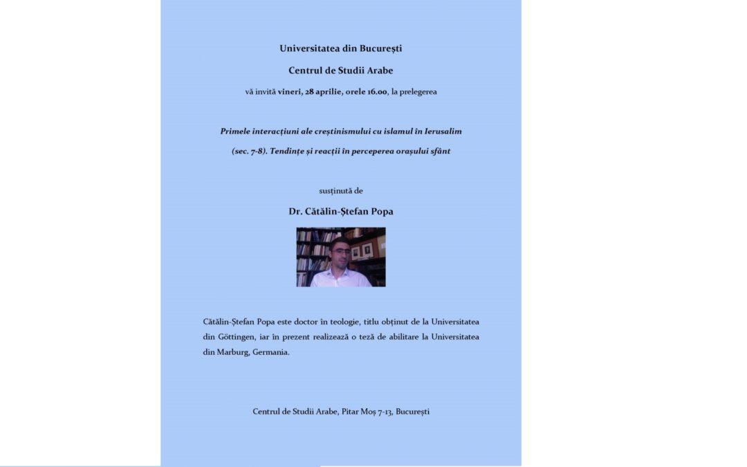 """Conferința ,,Primele interacțiuni ale creștinismului cu islamul în Ierusalim (sec. VII-VIII). Tendințe și reacții în perceperea orașului sfânt"""" organizată de Centrul de Studii Arabe al Facultății de Limbi și Literaturi Străine"""