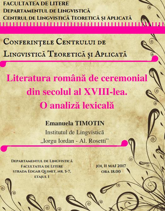 """Prelegerea """"Literatura română de ceremonial din secolul al XVIII-lea. O analiză lexicală"""" în cadrul """"Conferințelor Centrului de Lingvistică Teoretică și Aplicată"""""""