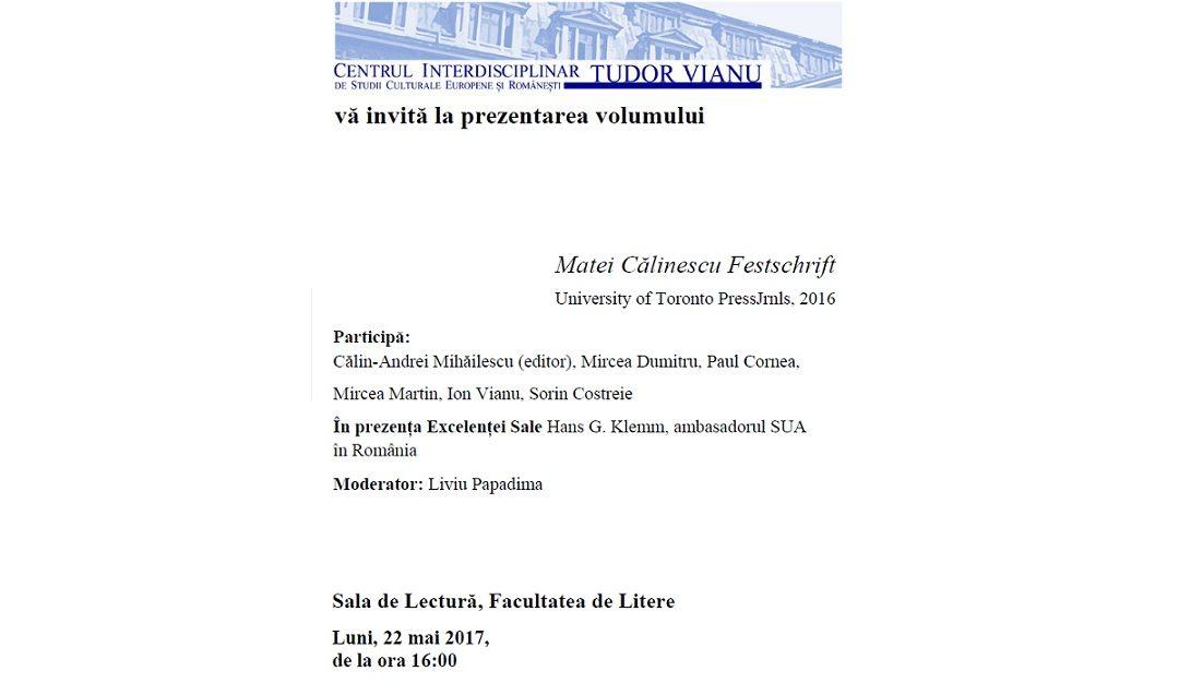 """Lansarea volumului ,,Matei Călinescu Festschrift"""" la Facultatea de Litere a Universității din București"""