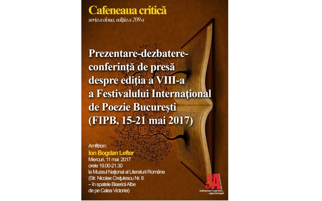 Cafeneaua critică organizează o prezentare a celei de-a VIII-a ediții a Festivalului Internaţional de Poezie Bucureşti