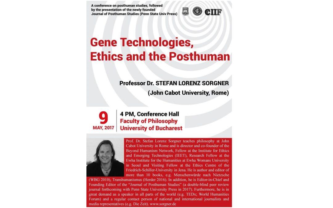 """Conferința """"Gene Technologies, Ethics and the Posthuman"""" la Facultatea de Filosofie a Universității din București"""