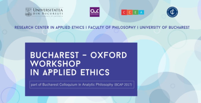 Profesori și cercetători de la Universitatea din Oxford, prezenți la cea de-a patra ediție a Bucharest – Oxford Workshop in Applied Ethics la Universitatea din București