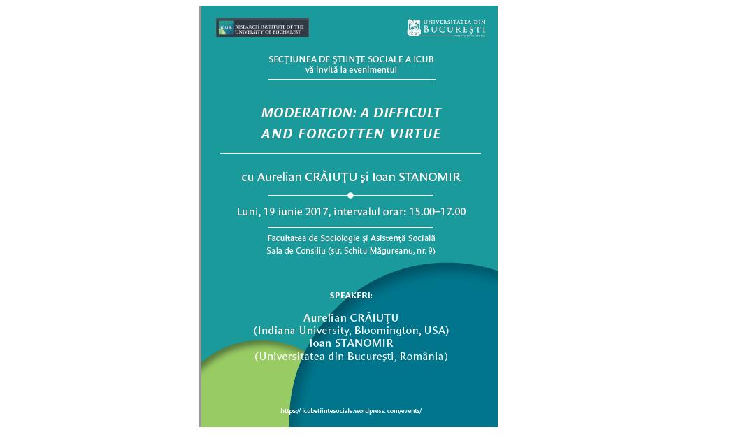 """Evenimentul """"Moderație: O virtute dificilă și paradoxală"""" la Institutul de Cercetare al Universității din București"""
