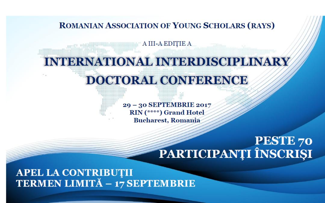 "Conferința internațională ""International Interdisciplinary Doctoral Conference (IIDC2017)"" – apel la contribuții"