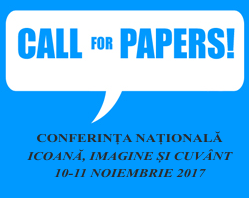 """Conferința națională ,,Icoană, imagine și cuvânt"""" la Universitatea din București – apel la contribuții"""