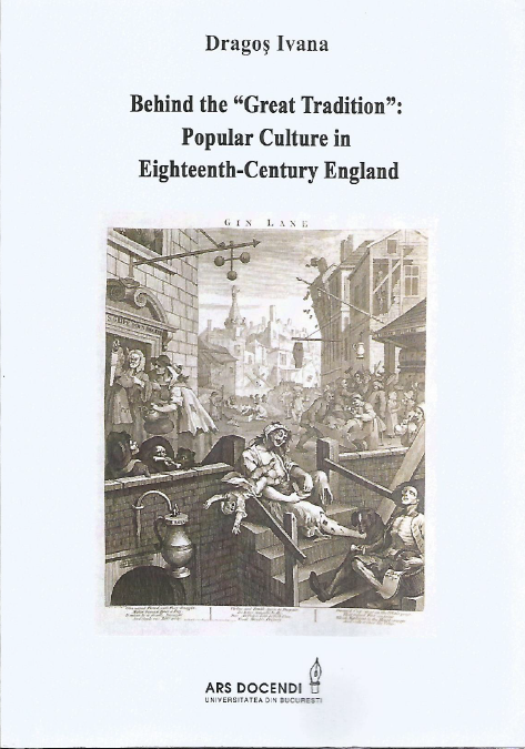 "Volumul ""Behind the «Great Tradition»: Popular Culture in Eighteenth-Century England"" – conf. univ. dr. Dragoș Ivana"