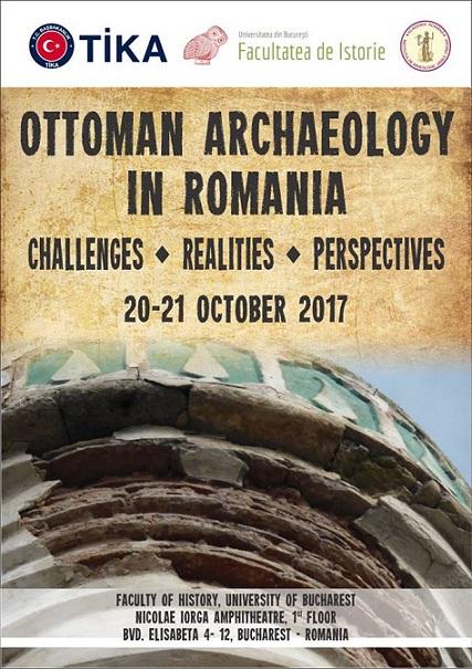 Arheologia otomană în România, dezbătută de specialiști români și turci la Facultatea de Istorie a Universității din București