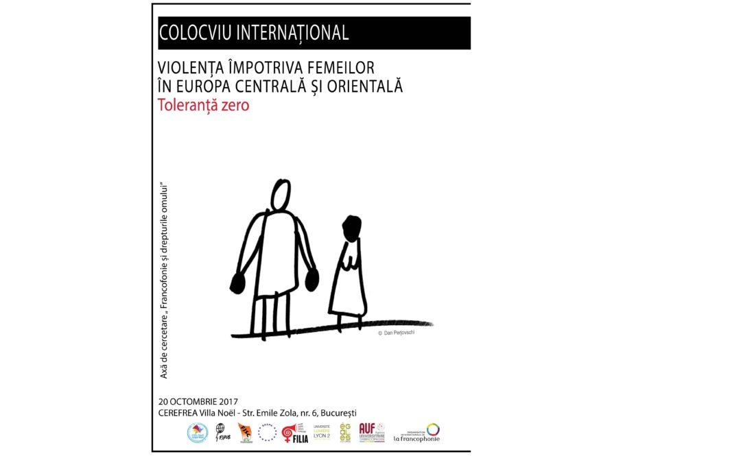 """Colocviul internațional ,,Violența împotriva femeilor în Europa Centrală și Orientală. Toleranță zero"""" la Universitatea din București"""