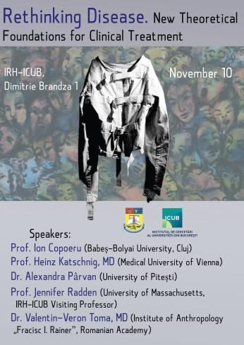 """Conferința """"Rethinking Disease. New Theoretical Foundations for Clinical Treatment"""" la Institutul de Cercetări al Universității din București"""