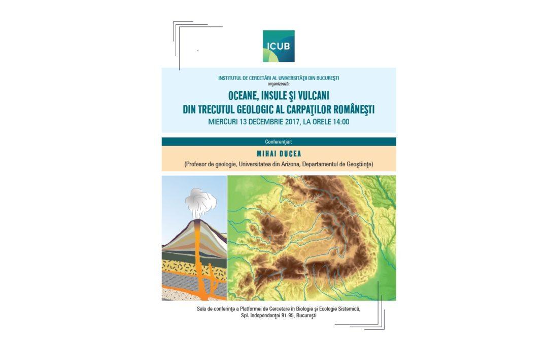 Oceanele, insulele și vulcanii din trecutul geologic al Carpaților din România, subiectul unei conferințe organizate de ICUB