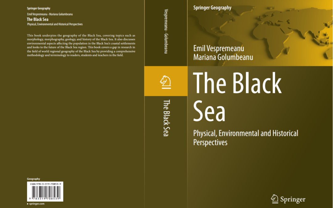 """Black Sea. Physical, environmental and historical perspectives"" – un nou volum coordonat de prof. univ. emerit dr. Emil Vespremeanu și dr. Mariana Golumbeanu, apărut la editura Springer"