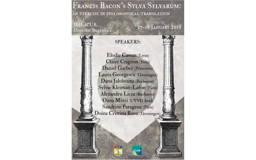 "Workshop cu tema ""Francis Bacon's Sylva Sylvarum: an exercise in philosophical translation"" la Secția de Științe Umaniste a ICUB"