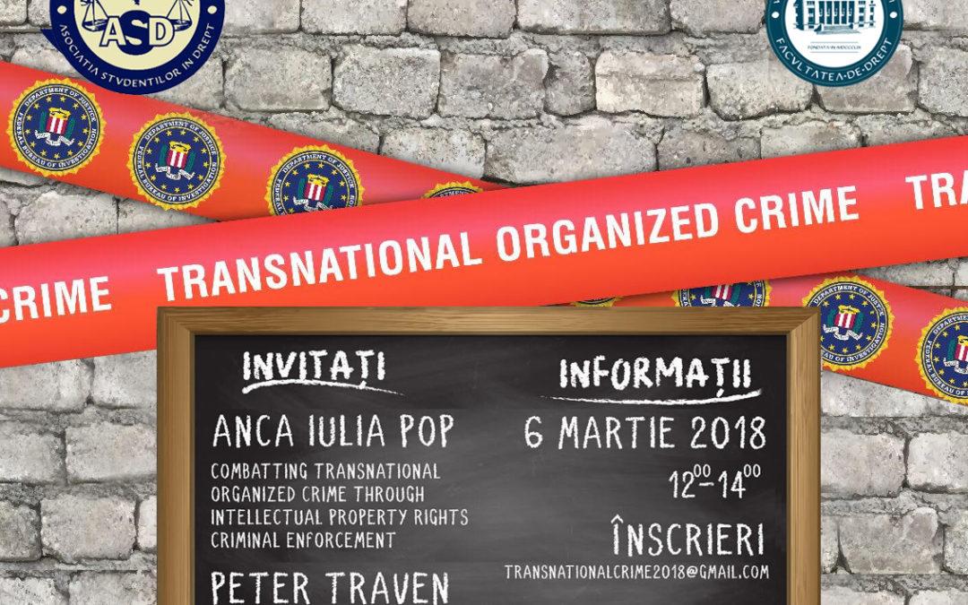 """Facultatea de Drept invită studenții la prelegerea """"Transnational Organized Crime (II)"""""""