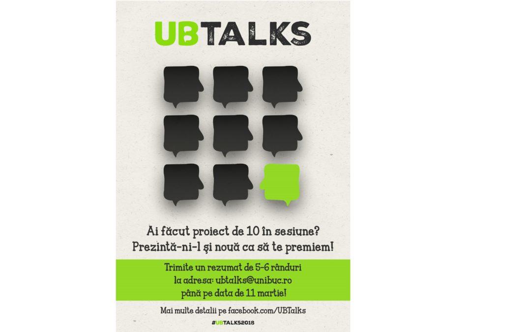 Ai luat nota 10 la proiectul tău din sesiune? Înscrie-l în competiție și UB Talks te premiază!