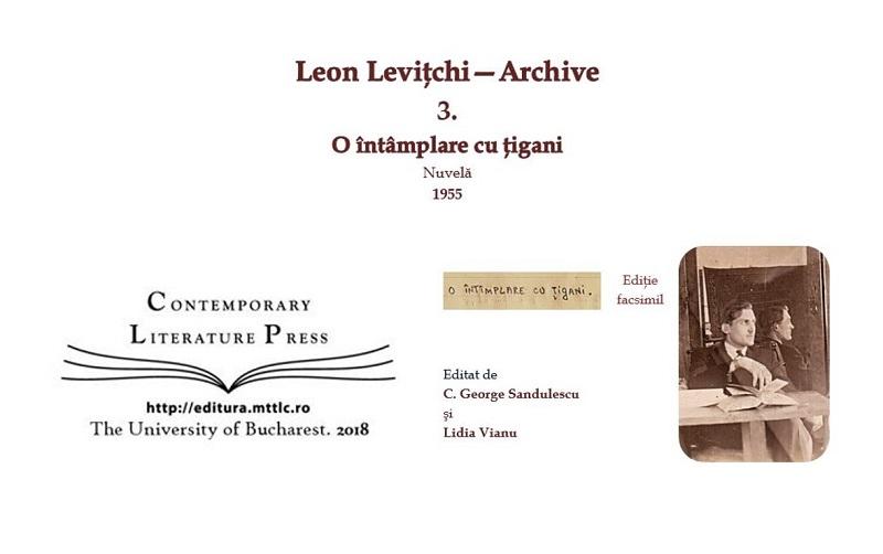"""Lansarea volumului """"Leon Levițchi—Archive 3. O întâmplare cu țigani, 1955"""" la Contemporary Literature Press"""